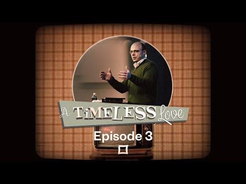A Timeless Love Episode 4 | Pastor Joel Sims