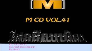 M CD Vol 41 05 Jkout Prus Snae Oun By Piseth