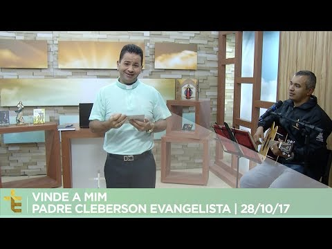 HOMILIA   PADRE CLEBERSON EVANGELISTA   24/10/17