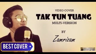 Video Best Cover! Multiversion of TAK TUN TUANG (Irama Asli,Dangdut,Rock,Penyanyi Asal Upiak Isil) MP3, 3GP, MP4, WEBM, AVI, FLV Desember 2018