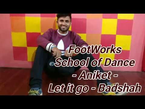Let it go - badshah | Dance choreography | FSD | Hip Hop