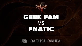 Geek Fam vs Fnatic, Manila Masters SEA qual, game 1 [4ce]