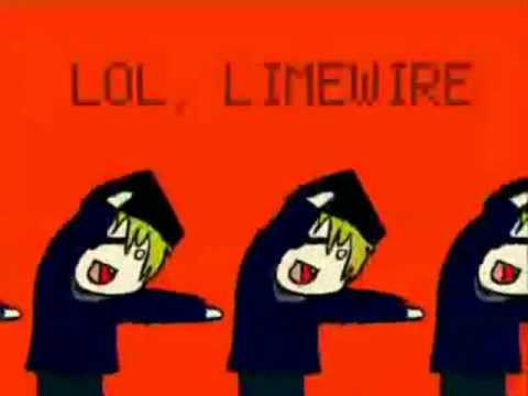 limewire - Lol Limewire Song without the annoying chick.