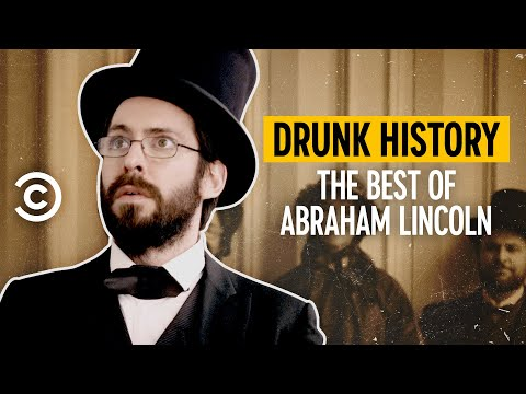 The Best of Abraham Lincoln - Drunk History