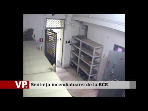 Sentința incendiatoarei de la BCR