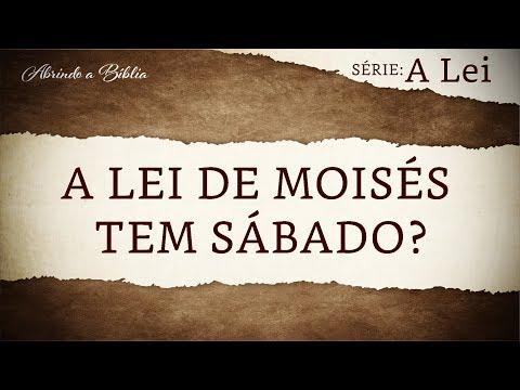A LEI DE MOISÉS TEM SÁBADO? | Série | A Lei | Abrindo a Bíblia