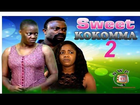 Sweet Kokomma 2 -2015 Latest Nigerian Nollywood Movie