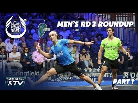 Squash: Men's Rd 3 Roundup [Pt.1] - Allam British Open 2019