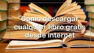 Como descargar gratis cualquier libro desde internet