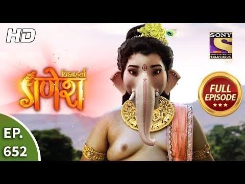 Vighnaharta Ganesh - Ep 652 - Full Episode - 19th February, 2020