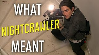 Nightcrawler   What It All Meant
