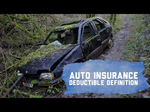Auto Insurance Deductible Definition