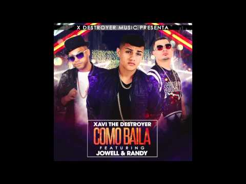 Xavi The Destroyer - Como Baila ft. Jowell & Randy