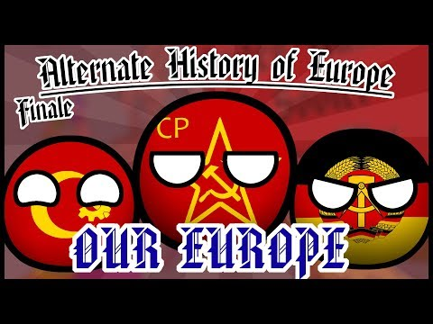 [Finale] Alternate History of Europe #9 - Communist World   Season 2