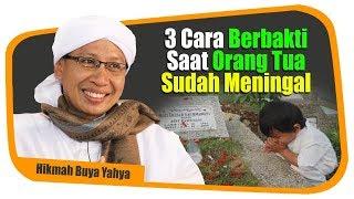 Video 3 Cara Berbakti Saat Orang Tua Sudah Meninggal - Hikmah Buya Yahya MP3, 3GP, MP4, WEBM, AVI, FLV November 2018