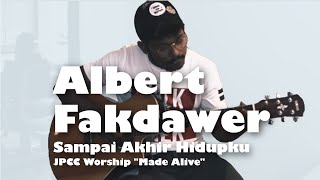 Albert Fakdawer - Sampai Akhir Hidupku - ( JPCC Worship