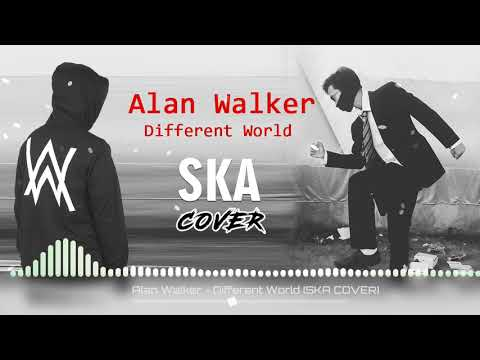 Alan Walker - Different World (SKA COVER)