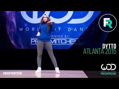 Dytto | FRONTROW | World of Dance Atlanta 2015 | #WODATL15
