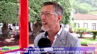 PSD/AÇORES DESAFIA GOVERNO A REVER E A MELHORAR CUIDADOS DE SAÚDE EM SÃO JORGE