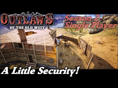 A Little Security! | Outlaws of the Old West Gameplay | EP 7 | Season 2