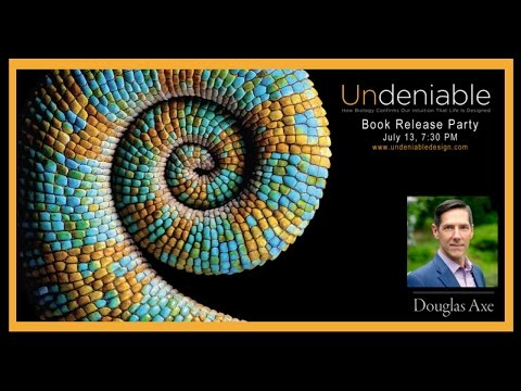 How Biology Confirms Our Intuition That Life Is Designed – Dr. Douglas Axe