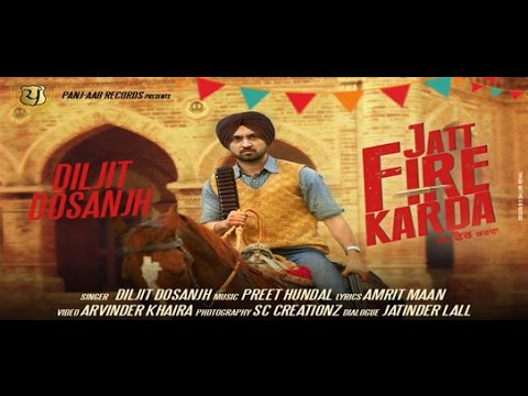 JATT FIRE KARDA SONG LYRICS & VIDEO | DILJIT DOSANJH