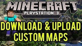 Minecraft PS3/PS4 - How To Download & Upload Custom Maps - (Custom Maps Tutorial)