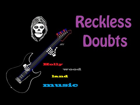Reckless Doubts