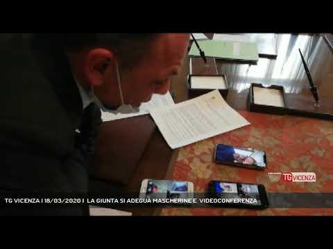 TG VICENZA | 18/03/2020 |  LA GIUNTA SI ADEGUA MASCHERINE E  VIDEOCONFERENZA