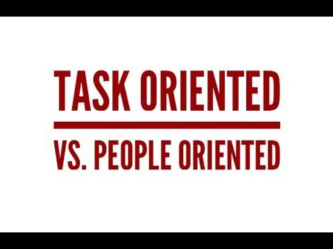 Task Oriented vs. People Oriented