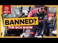 Should Cyclists Be Banned From Dangerous Roads? | The GCN Show Ep 284