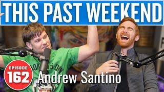 Andrew Santino | This Past Weekend w/ Theo Von #162