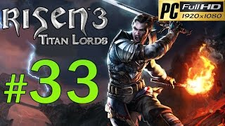 Video Risen 3 Titan Lords [PC] Walkthrough - Part 33 Gameplay No Commentary 1080p MP3, 3GP, MP4, WEBM, AVI, FLV September 2018