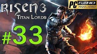 Video Risen 3 Titan Lords [PC] Walkthrough - Part 33 Gameplay No Commentary 1080p MP3, 3GP, MP4, WEBM, AVI, FLV November 2018