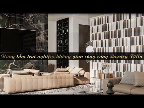 Nâng tầm trải nghiệm không gian sống cùng Luxury Villa