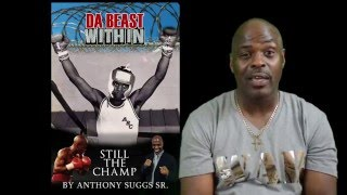 Anthony Suggs (The Beast Within...Still The Champ) Book Promo
