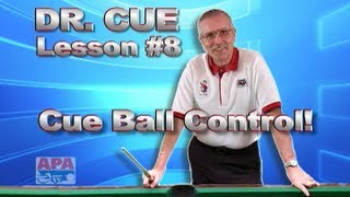 APA Dr. Cue Instruction - Dr. Cue Pool Lesson 8: Cue Ball Control...Basic Cue Ball Effect