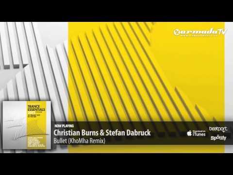 Christian Burns & Stefan Dabruck - Bullet (KhoMha Remix) (From Trance Essentials 2012, Vol. 2)
