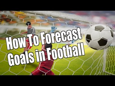 How To Forceast Goals In Football Matches