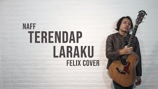 Video Naff - Terendap Laraku Felix Cover MP3, 3GP, MP4, WEBM, AVI, FLV Juni 2019