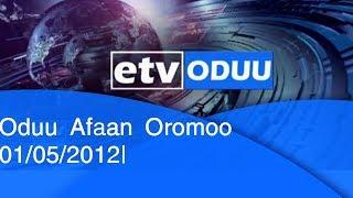 Oduu Afaan Oromoo 01/5/2012  etv