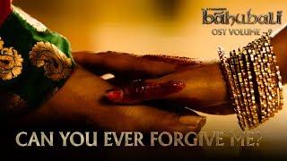 Baahubali Ost   Volume 09   Can You Ever Forgive Me   Mm Keeravaani