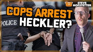 Heckler owned before cops are called - Steve Hofstetter