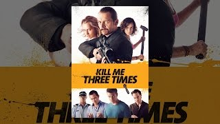 Nonton Kill Me Three Times Film Subtitle Indonesia Streaming Movie Download
