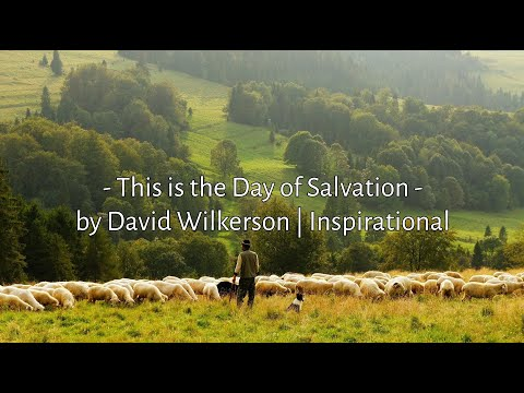 David Wilkerson - This Is The Last Hour Be Ready - Inspirational