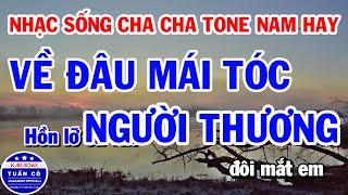 lien-khuc-karaoke-nhac-song-cha-cha-tone-nam-hay-nhat-2020-ve-dau-mai-toc-nguoi-thuong