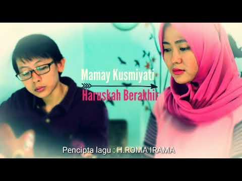 Video Haruskah Berakhir ( Cover By Mamay ) download in MP3, 3GP, MP4, WEBM, AVI, FLV January 2017