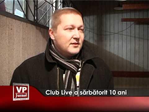 Club Live a sărbătorit 10 ani