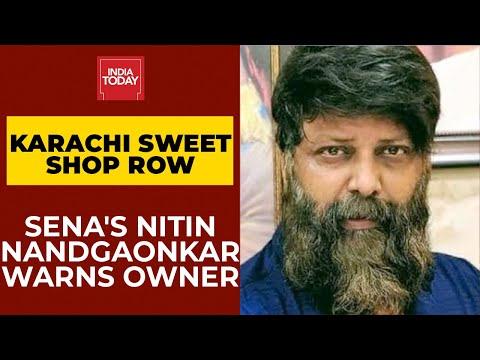 Shiv Sena Leader Nitin Nandgaonkar Warns Bandra's Karachi Sweet Shop Owner On Camera | India Today