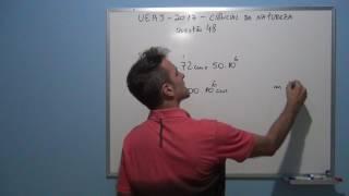 Professor resolve a questão 48 de física do vestibular da UERG 2017.